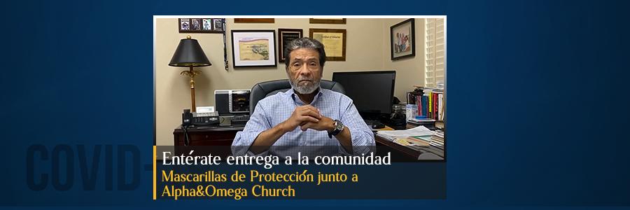 Entérate entrega a la comunidad Mascarillas de Protección junto a Alpha&Omega Church