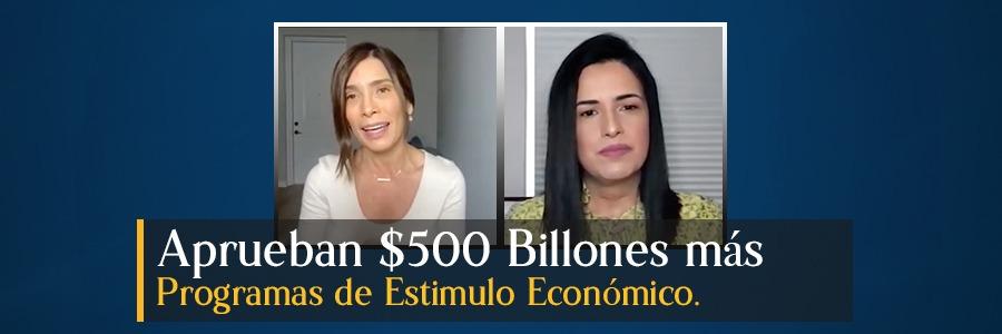 Aprueban $500 Billones más para Programas de Estímulo Económico.