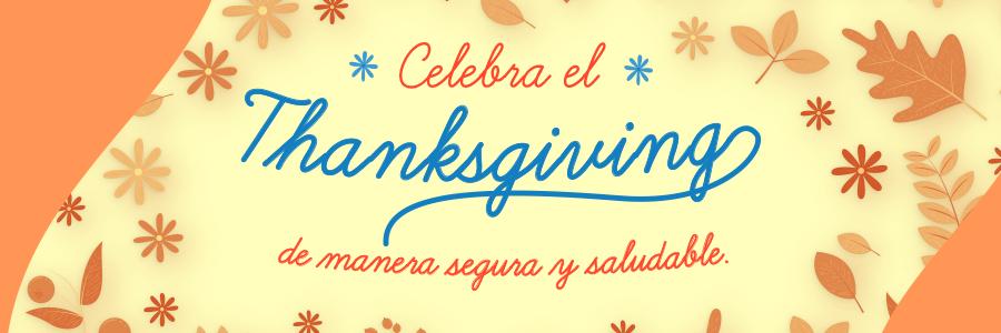 Celebra el thanksgiving de manera segura y saludable